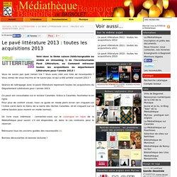 Le pavé littérature 2013 : toutes les acquisitions 2013