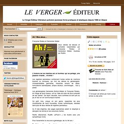 Ah ! Mes aïeux… - Le Verger Éditeur : Littérature, Policiers, Jeunesse, Livres pratiques, Alsatiques, depuis 1988 en Alsace