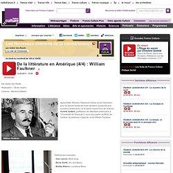 De la littérature en Amérique (4/4) : William Faulkner - Idées
