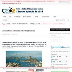 Le Brésil à travers ses écrivains (Littérature brésilienne) - IDEOZ Voyages