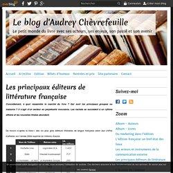 Les principaux éditeurs de littérature française - Le blog d'Audrey Chèvrefeuille