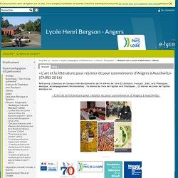 Lycée Henri Bergson - Angers - « L'art et la littérature pour résister et pour commémorer d'Angers à Auschwitz» (CNRD 2016)