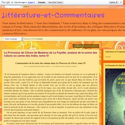Littérature-et-Commentaires: La Princesse de Clèves de Madame de La Fayette, analyse de la scène des rubans ou canne des Indes, tome IV