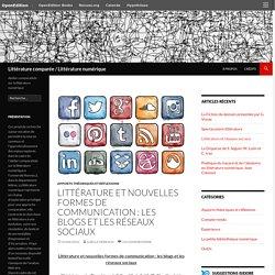 Littérature et nouvelles formes de communication : les blogs et les réseaux sociaux