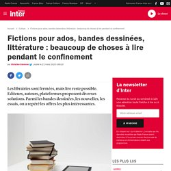 Fictions pour ados, bandes dessinées, littérature : beaucoup de choses à lire pendant le confinement