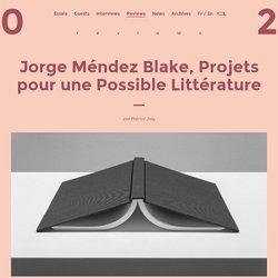 Jorge Méndez Blake, Projets pour une Possible Littérature
