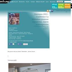 Oniriques 2013: Conférence La littérature jeunesse aujourd'hui, enjeux contemporains