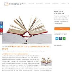 Littérature et FLE : 5 ouvrages pour les cours -