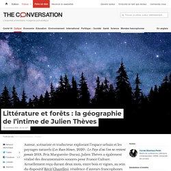 Littérature et forêts: lagéographie del'intime deJulien Thèves