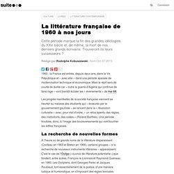 La littérature française de 1960 à nos jours