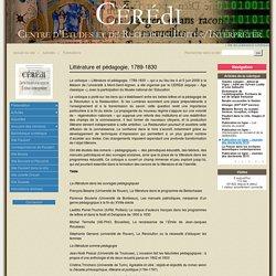 Littérature et pédagogie, 1789-1830 - CÉRÉdI Centre d'Études et de Recherche Éditer / Interpréter (EA 3229)
