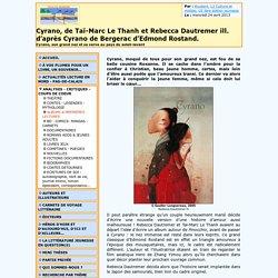 Cyrano, de Taï-Marc Le Thanh et Rebecca Dautremer ill. d'après Cyrano de Bergerac d'Edmond Rostand.
