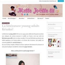 La littérature young adult: Késako? – Mxlle Joëlle Lit