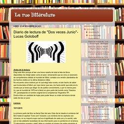 """La rue littérature: Diario de lectura de """"Dos veces Junio""""- Lucas Goloboff"""