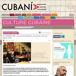 LITTÉRATURE : Leonardo Padura, la plume comme épée (1/2) - Cubania.com
