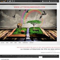 La Young Littérature en tête du Box Office : pourquoi et comment ? - Le blog de Laïla Methnani: le cours de français qui éveille les sens !