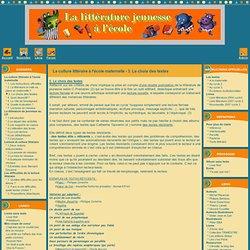 La littérature jeunesse à l'école - La culture littéraire à l'école maternelle - 3. Le choix des textes