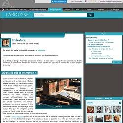 La littérature dans l'encyclopédie Larousse (nombreux rebonds internes vers les pages mouvements littéraires, auteurs etc.)