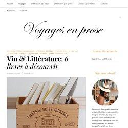 Le vin dans la littérature : six livres à découvrir autour d'un bon verre