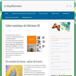 Cahier numérique de littérature (1) – Le blog Maternailes