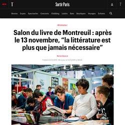 """#SELECTION800 Le Salon du livre de Montreuil : après le 13 novembre, """"la littérature est plus que jamais néces..."""