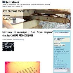 """Littérature et numérique / """"Lire, écrire, coopérer"""" dans les CAHIERS (...)"""