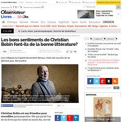 Les bons sentiments de Christian Bobin font-ils de la bonne littérature? - 26 mars 2014