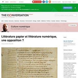 Littérature papier et littérature numérique, une opposition?