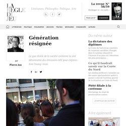 Pierre Joo, Génération résignée - La Règle du Jeu - Littérature, Philosophie, Politique, Arts