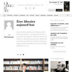 Paul Tommasi, Être libraire aujourd'hui - La Règle du Jeu - Littérature, Philosophie, Politique, Arts