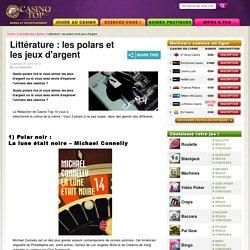 Littérature : les polars et les jeux d'argent - Top 3