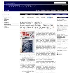 Littérature et identité postcoloniales kanak : lire, écrire et agir avec Fanon (1969-1973).