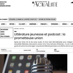 Littérature jeunesse et podcast : la prometteuseunion