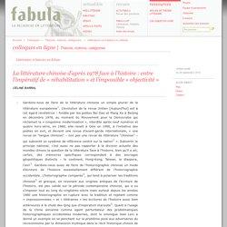 La littérature chinoise d'après 1978 face à l'histoire: entre l'impératif de «réhabilitation» et l'impossible «objectivité» (Fabula / Colloques)