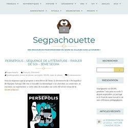 Persepolis – Séquence de littérature – Parler de soi – 3ème SEGPA – Segpachouette