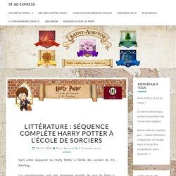 Littérature : Séquence complète Harry Potter à l'école de sorciers – ST AD EXPRESS