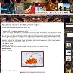 Les carnets d'Eimelle littérature théâtre voyage: Specialites culinaires, Sorrente, Capri, Naples...