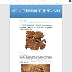 Gilgamesh, 2800 ans av.JC s'en prend au gardien des cèdres, Humbaba « ART – LITTÉRATURE ET SPIRITUALITÉ