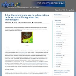 2. La littérature jeunesse, les dimensions de la lecture et l'intégration des technologies
