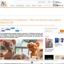 La littérature à la télévision : Yétili, une émission pour enfants relève le défi