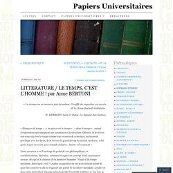 LITTERATURE / LE TEMPS, C'EST L'HOMME ! par Anne BERTONI