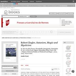 Libres variations sur le sacré dans la littérature du xxe siècle - Robert Ziegler, Satanism, Magic and Mysticism - Presses universitaires de Rennes
