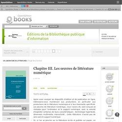Un laboratoire de littératures - Chapitre III. Les œuvres de littérature numérique - Éditions de la Bibliothèque publique d'information