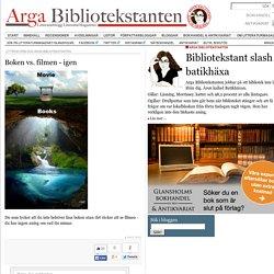 Boken vs. filmen - igen - LitteraturMagazinet, Sveriges största litterära mag...