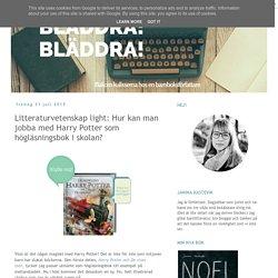 Janina Kastevik - författare: Litteraturvetenskap light: Hur kan man jobba med Harry Potter som högläsningsbok i skolan?