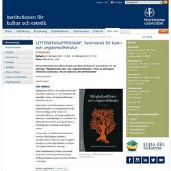 LITTERATURVETENSKAP: Seminariet för barn- och ungdomslitteratur - Institutionen för kultur och estetik