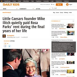 Little Caesars founder Mike Ilitch quietly paid Rosa Parks' rent during the final years of her life
