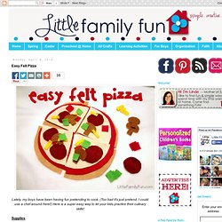 Little Family Fun: Easy Felt Pizza