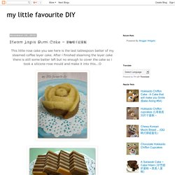 my little favourite DIY: Steam Lapis Bumi Cake ~ 蒸咖啡千层蛋糕