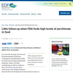BLOG EDF 02/11/17 Little follow-up when FDA finds high levels of perchlorate in food